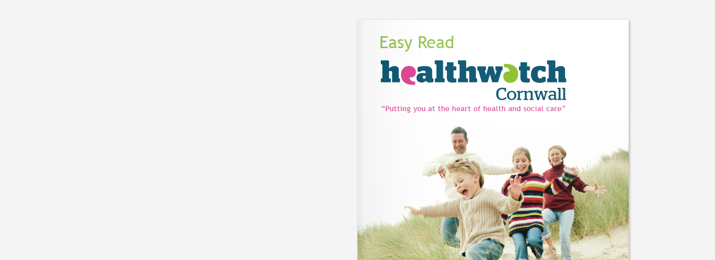Healthwatch Cornwall Easy Read Annual Report